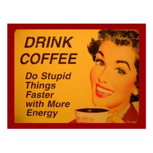 Café de boissons :  Faites les choses stupides plu Cartes Postales