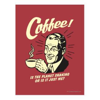 Café : Est la secousse ou juste moi de planète Carte Postale