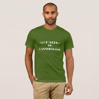CAPITALI$M IST KANNIBALISMUS T-Shirt