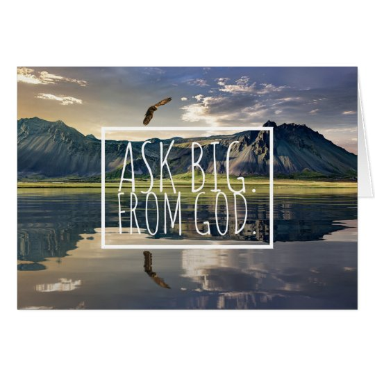 Card | Karte |Grusskarte | Ask big from God