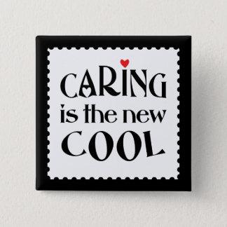 Caring ist das neue COOLE Quadratischer Button 5,1 Cm
