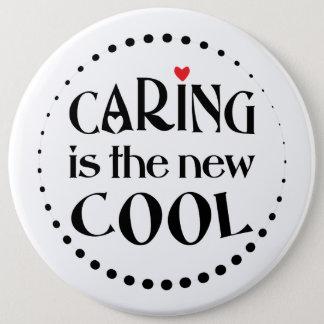 Caring ist das neue COOLE Runder Button 15,3 Cm