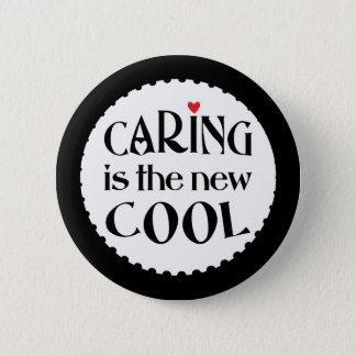 Caring ist das neue COOLE Runder Button 5,1 Cm
