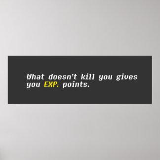 Ce qui ne tue pas vous vous donne l'EXP. Points Posters