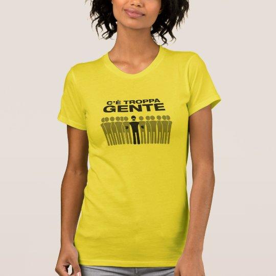 C'è Troppa Gente T-Shirt