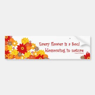 """""""Chaque fleur est les fleurs lunatiques lumineuses Autocollant De Voiture"""