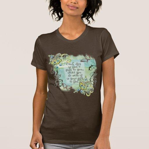 Chaque jour est le cadeau de Dieu à vous, le T-shirts