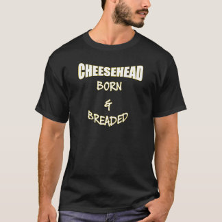 Cheesehead geboren u. paniert T-Shirt