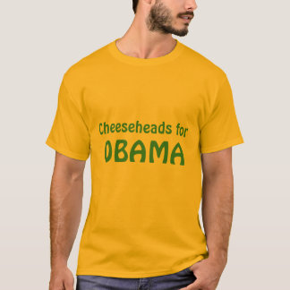 Cheeseheads für Obama-T-Shirt T-Shirt