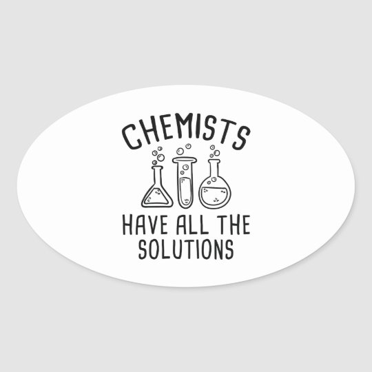 Chemiker haben alle Lösungen Ovaler Aufkleber