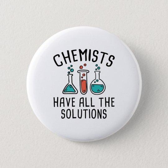 Chemiker haben alle Lösungen Runder Button 5,7 Cm