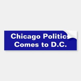 Chicago-Politik, kommt zu DC Autoaufkleber