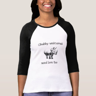 Chubby Unicornsbedarfs-Liebe unglaublich witzig T-Shirt
