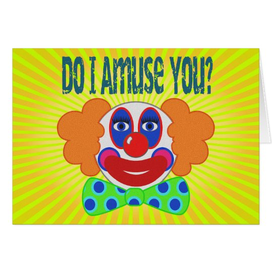 Clown unterhalte ich Sie Entwurf Grußkarte