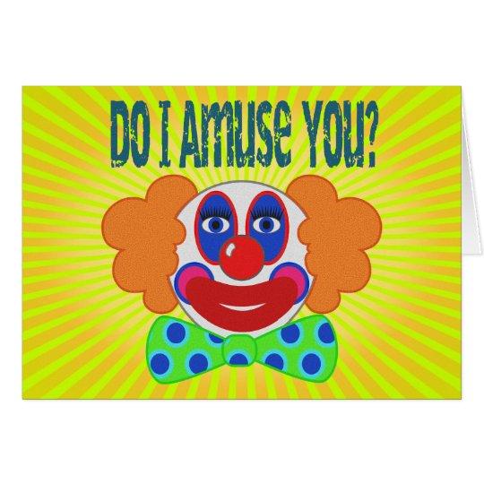 Clown unterhalte ich Sie Entwurf Karte