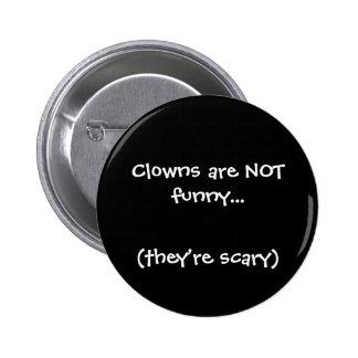 Clowns sind NICHT… lustig sie sind beängstigend Button
