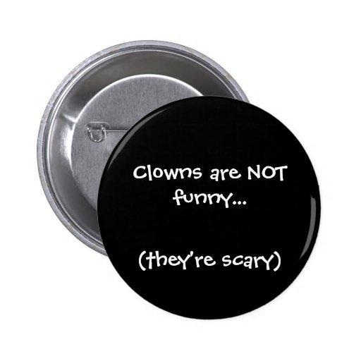 Clowns sind NICHT… lustig, (sie sind beängstigend) Button
