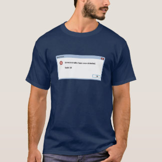 """Code 18 (Problem lokalisierte 18"""" weg von Monitor) T-Shirt"""
