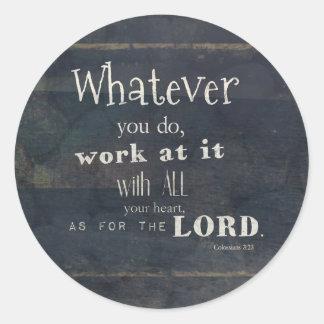Colossians 3:23 Bibel-Vers, Schriftskunst Runder Aufkleber
