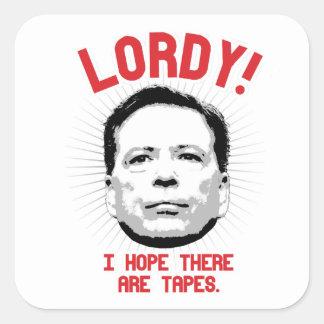 Comey - Lordy I Hoffnung dort sind Bänder - - Quadratischer Aufkleber