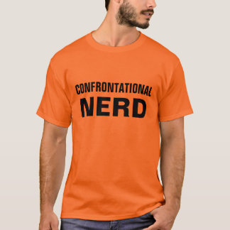 confrontational Nerd T-Shirt