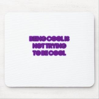 cool-nicht sein, was Sie denken Mousepad