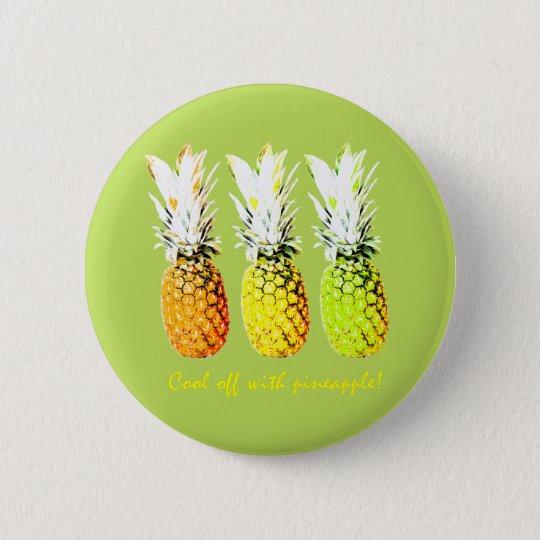 Cool weg mit Ananas Runder Button 5,7 Cm