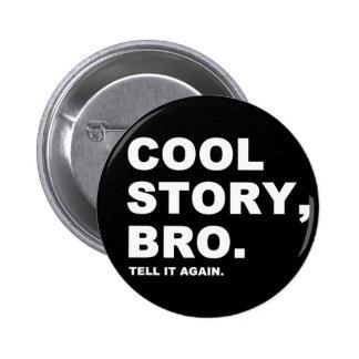 Coole Geschichte Bro Runder Button 5,7 Cm