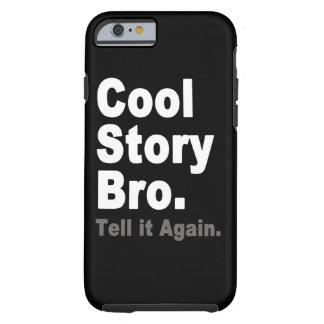 Coole Geschichte Bro sagen ihm wieder lustigem Tough iPhone 6 Hülle