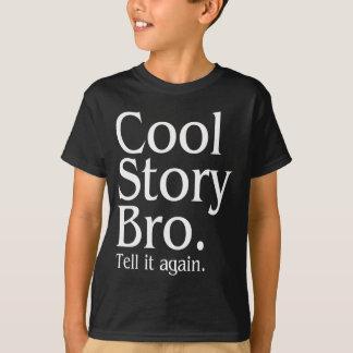 Coole Geschichte Bro. Sagen Sie ihm wieder. 1 T-Shirt