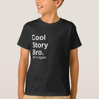 Coole Geschichte Bro. Sagen Sie ihm wieder Meme T-Shirt