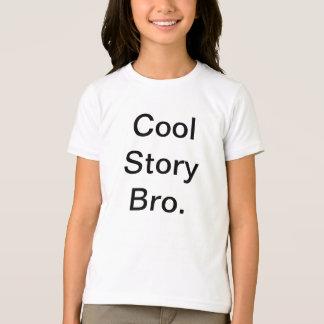 Coole Geschichte Bro. Sagen Sie ihm wieder T-Shirt