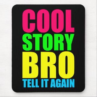 Coole Neongeschichte Bro Mousepad