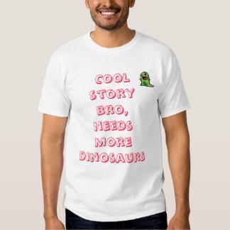 Cooles Geschichte bro, Bedarf mehr Dinosaurier… Tshirts