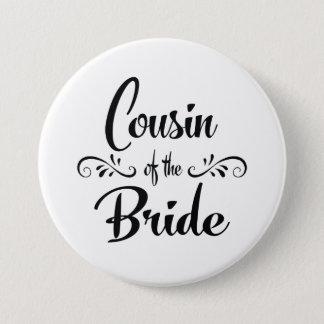 Cousin des Braut-Hochzeits-Proben-Abendessens Runder Button 7,6 Cm