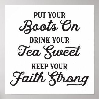 Cowboystiefel, süßer Tee und Glauben-Sprichwort Poster