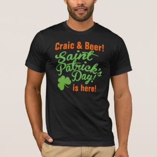 Craic u. Tag Bier-St. Pattys ist hier T-Shirt