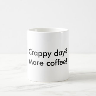 Crappy Tag? Mehr Kaffee! Tasse