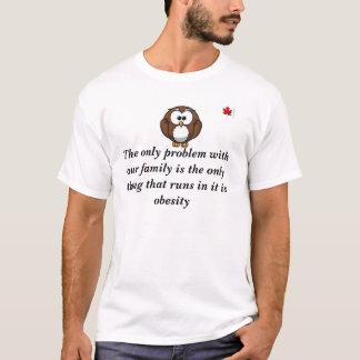 CrazyCrap das einzige Problem mit unserer Familie T-Shirt
