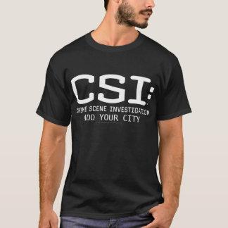 CSI/addieren Ihre Stadt T-Shirt