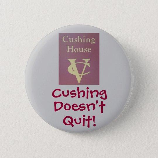 Cushing beendigt nicht! runder button 5,7 cm