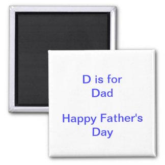 D ist für VATI der Vatertags-neuen Vater Quadratischer Magnet