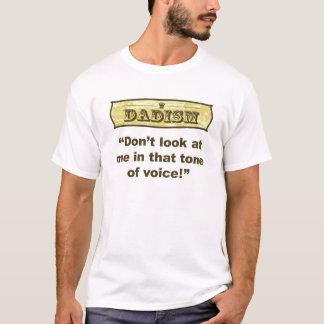 Dadism - betrachten Sie mich nicht in diesem Ton T-Shirt