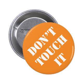 Dadism tun nicht Touch es Runder Button 5,1 Cm