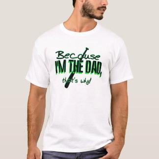 Dadism - weil Im der Vati, deshalb! T-Shirt