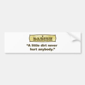 Dadism - wenigen Schmutz-nie Schmerzen jeder Autoaufkleber