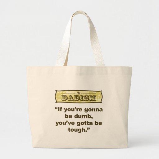 Dadism-, wenn Sie stumm sein werden Sie, erhielt,  Leinentaschen