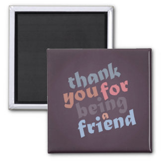 Danke für Sein ein Freund-Magnet Quadratischer Magnet