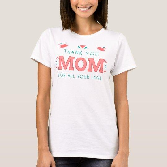 Danke MAMMA! Für Ihre ganze Liebe! T-Shirt