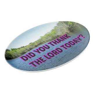Dankten Sie dem Lord Today? Porzellan Servierplatte